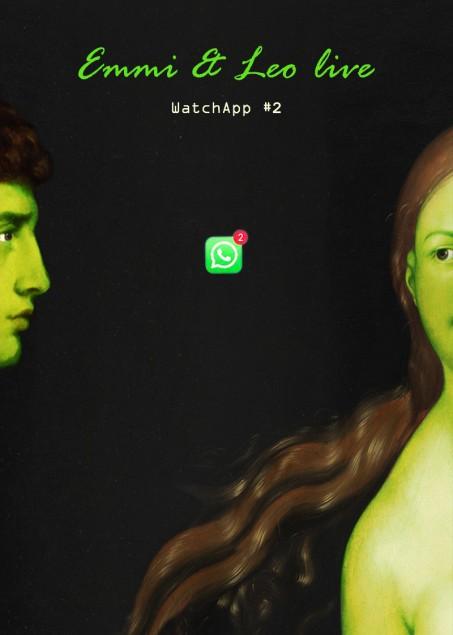 WATCHAPP #2: Emmi & Leo LIVE